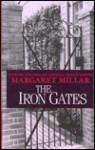 The Iron Gates - Margaret Millar