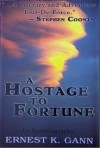 A Hostage to Fortune - Ernest K. Gann