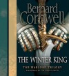The Winter King (Audio) - Tim Pigott-Smith, Bernard Cornwell