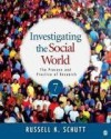 Investigating the Social World: The Process and Practice of Research 7th (seventh) edition - Russell K. Schutt