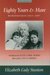 Eighty Years And More: Reminiscences 1815 1897 (Women's Studies) - Elizabeth Cady Stanton, Ellen Carol DuBois, Ann Gordon