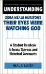 Understanding Zora Neale Hurston's Their Eyes Were Watching God: A Student Casebook to Issues, Sources, and Historical Documents - Neal A. Lester, Claudia Durst Johnson