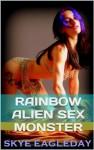 Rainbow Alien Sex Monster - Skye Eagleday, Marcus J. Ranum