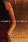Distantly Related to Freud - Ann Charney