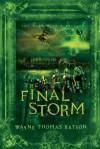 The Final Storm: The Door Within Trilogy - Book Three - Wayne Thomas Batson