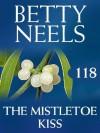 The Mistletoe Kiss (Mills & Boon M&B) (Betty Neels Collection - Book 118) - Betty Neels