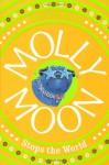 Molly Moon Stops the World - Georgia Byng