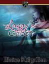 Lacey's Ghost - Blaise Kilgallen