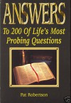 Answers To 200 Of Life's Most Probing Questions - Pat Robertson