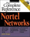 Nortel Networks Complete Reference [With CDROM] - James Knapp