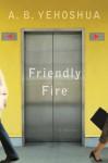 Friendly Fire: A Duet - Abraham B. Yehoshua, Stuart Schoffman