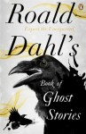 Roald Dahl's Book of Ghost Stories - Roald Dahl, Rosemary Timperley, Jonas Lauritz Idemil Lie, A.M. Burrage
