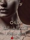 Chiudi quella bocca! - Fiorella Rigoni, Alexia Bianchini, Daniela Barisone