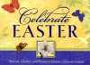 Celebrate Easter: Stories, Quotes, and Poems to Inspire a Joyous Season - Honor Books