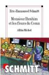 Monsieur Ibrahim et les fleurs du Coran (Littérature française) - Éric-Emmanuel Schmitt