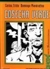 Cosecha verde - Carlos Trillo, Domingo Mandrafina