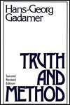 Truth and Method - Hans-Georg Gadamer