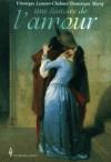 Une histoire de l'amour - Véronique Chalmet, Dominique Marny