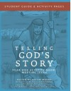 Telling God's Story: Student Guide and Activity Pages, Year One - Peter Enns, Justin Moore, Sara Buffington, Sarah Park, Jeff West