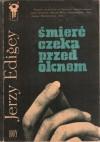Śmierć czeka przed oknem - Jerzy Edigey