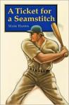 A Ticket for a Seamstitch - Mark Harris