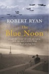 The Blue Noon - Robert Ryan