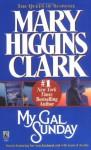 My Gal Sunday: Complete & Unabridged - Laurel Lefkow, Mary Higgins Clark