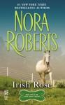 Irish Rose: (InterMix) (Irish Trilogy) - Nora Roberts