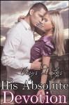 His Absolute Devotion - Cerys du Lys