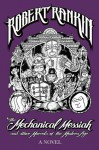 The Mechanical Messiah and Other Marvels of the Modern Age (EXP) - Robert Rankin