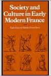 Society and Culture in Early Modern France: Eight Essays - Natalie Zemon Davis