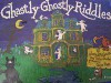 Ghastly Ghostly Riddles - Gloria D. Miklowitz, Peter Desberg, Dave Ross