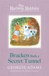 Bracken Finds a Secret Tunnel (RAILWAY RABBITS) - Georgie Adams