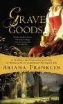 Grave Goods - Ariana Franklin