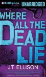 Where All the Dead Lie - J.T. Ellison, Joyce Bean