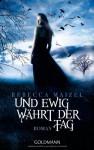 Und ewig währt der Tag - Rebecca Maizel, Gertrud Wittich