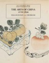 The Arts of China, 1600-1900 - William Watson, Chumei Ho