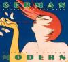 German Modern: Graphic Design from Wilhelm to Weimar - Steven Heller, Louise Fili