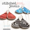 Stitched Jewels: Jewelry That's Sewn, Stuffed, Gathered & Frayed - Marthe Le Van