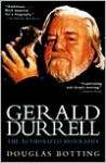 Gerald Durrell: The Authorised Biography - Douglas Botting