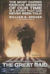The Great Raid: The Most Daring Rescue Mission of Our Time Is a Story That Has Never Been Told (Audio) - William B. Breuer