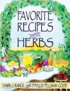 Favorite Recipes With Herbs: Using Herbs in Everyday Cooking - Dawn J. Ranck, Phyllis Pellman Good