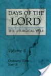 Days of the Lord: Volume 5; Ordinary Time, Year B - Liturgical Press