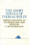 Short Novels of Thomas Wolfe - Thomas Wolfe
