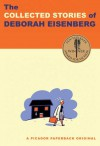 The Collected Stories of Deborah Eisenberg: Stories - Deborah Eisenberg