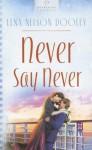 Never Say Never - Lena Nelson Dooley