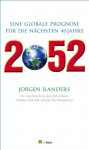 2052 – Der neue Bericht an den Club of Rome. Eine globale Prognose für die nächsten 40 Jahre - Jørgen Randers, Annette Bus, Ursula Held, Anna Leipprand
