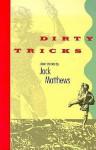 Dirty Tricks - Jack Matthews