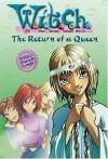 The Return of a Queen (W.I.T.C.H., #12) - Elizabeth Lenhard, Kate Egan