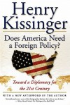Does America Need a Foreign Policy?: Toward a Diplomacy for the 21st Century - Henry Kissinger